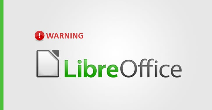 Just Opening A Document in LibreOffice Can Hack Your Computer (Unpatched)